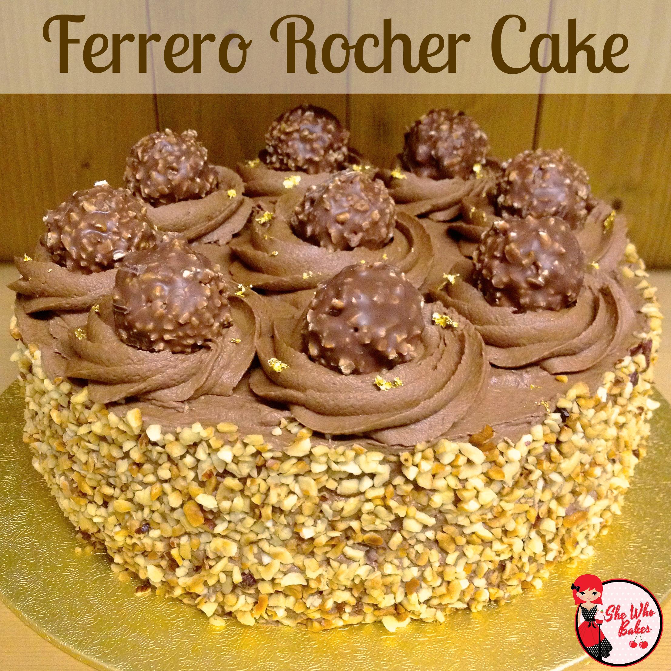 036c02802b60 Ferrero Rocher Cake - She Who Bakes